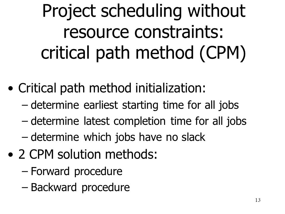 Project scheduling without resource constraints: critical path method (CPM)