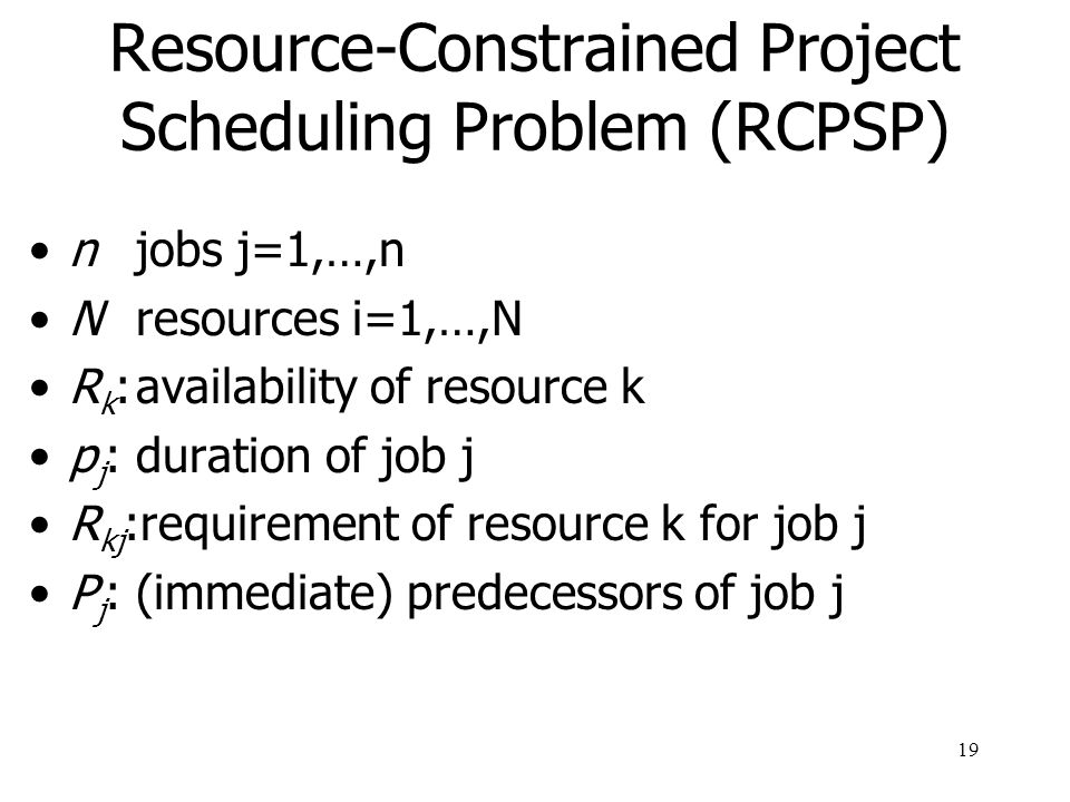 Resource-Constrained Project Scheduling Problem (RCPSP)