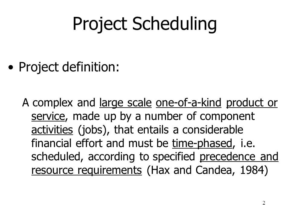 Project Scheduling Project definition: