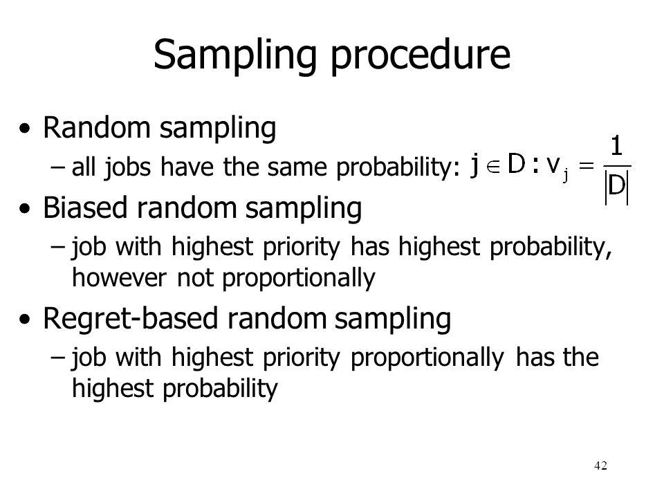 Sampling procedure Random sampling Biased random sampling