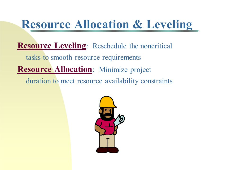 Resource Allocation & Leveling