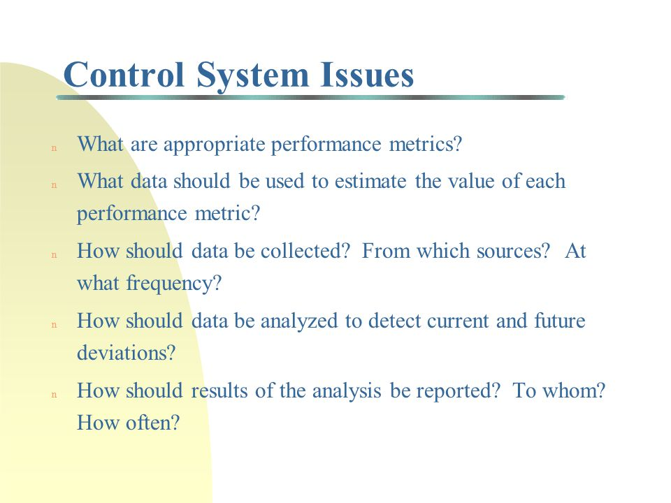 Control System Issues What are appropriate performance metrics