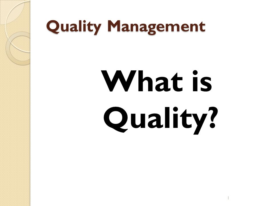 Quality Management What is Quality