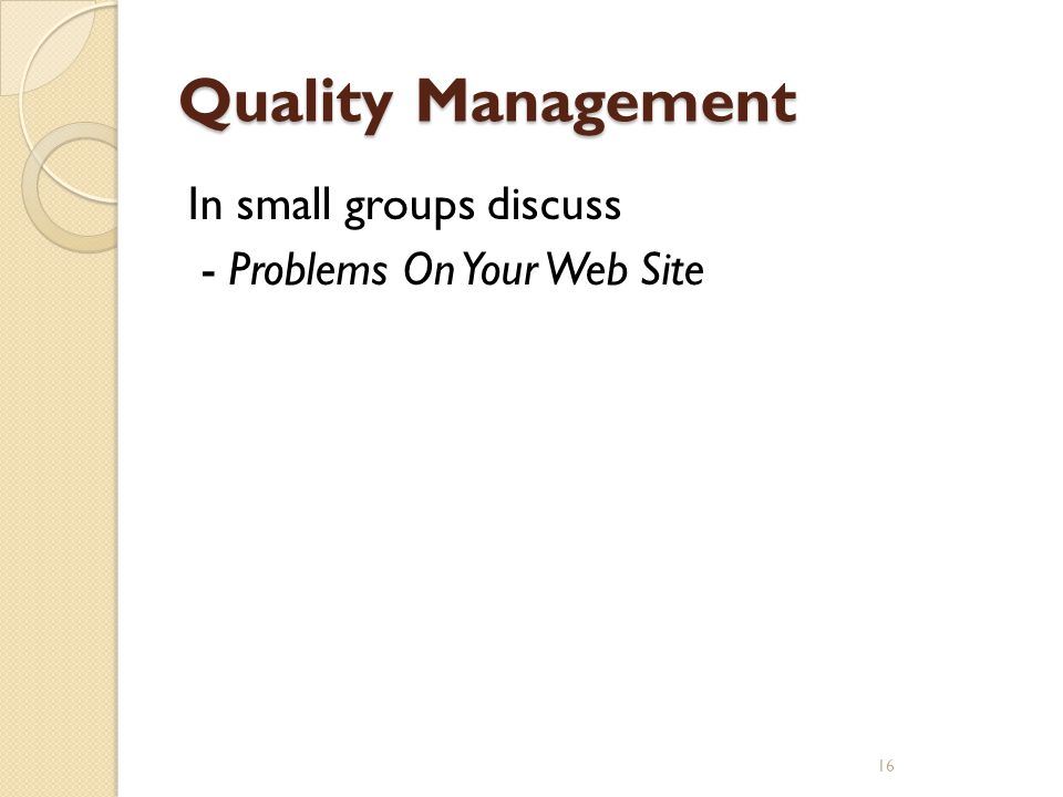 Quality Management In small groups discuss - Problems On Your Web Site
