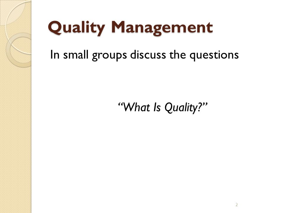 Quality Management In small groups discuss the questions What Is Quality