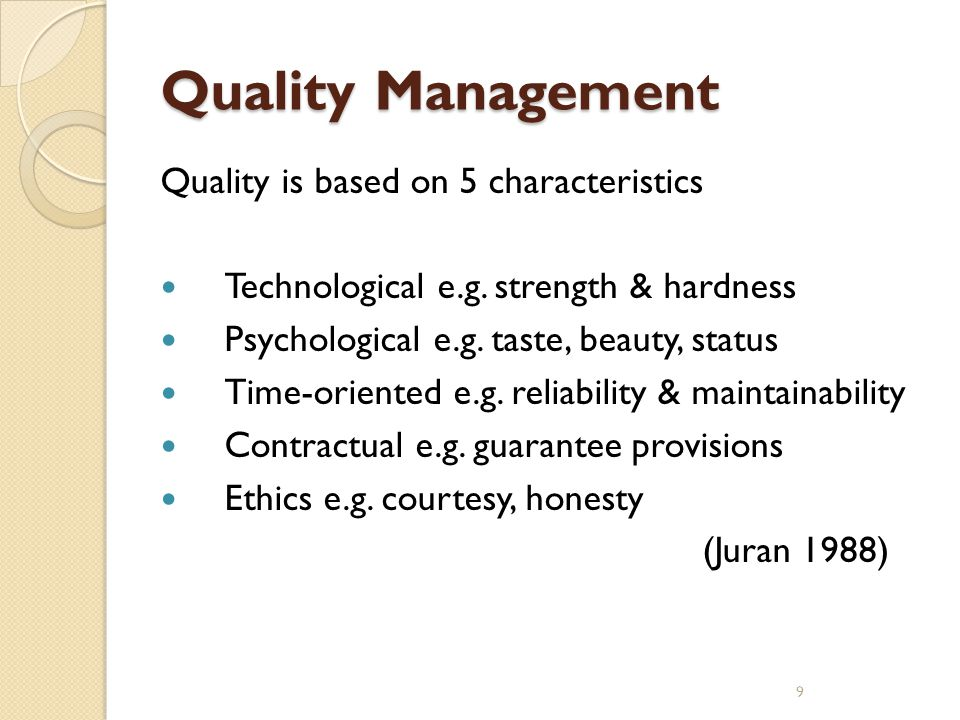 Quality Management Quality is based on 5 characteristics