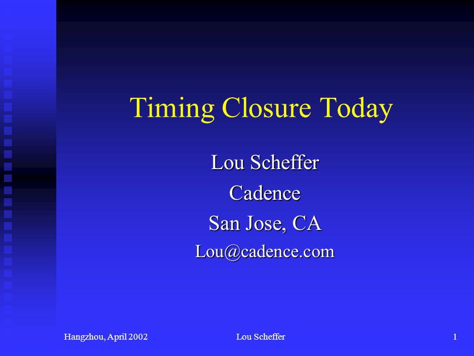 Lou Scheffer Cadence San Jose, CA Lou@cadence.com