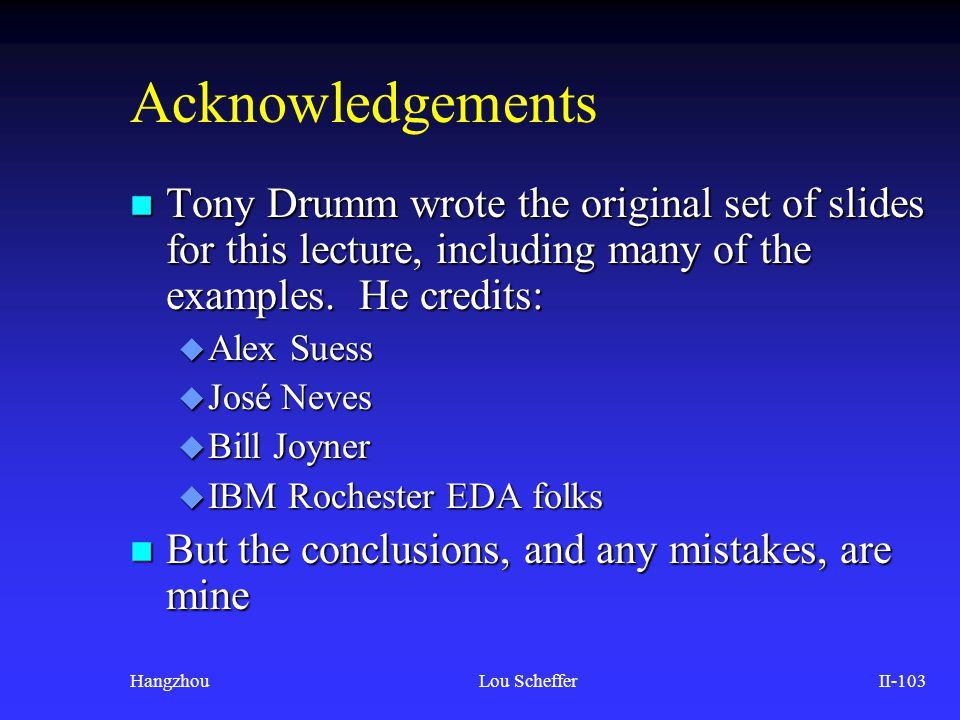 Acknowledgements Tony Drumm wrote the original set of slides for this lecture, including many of the examples. He credits: