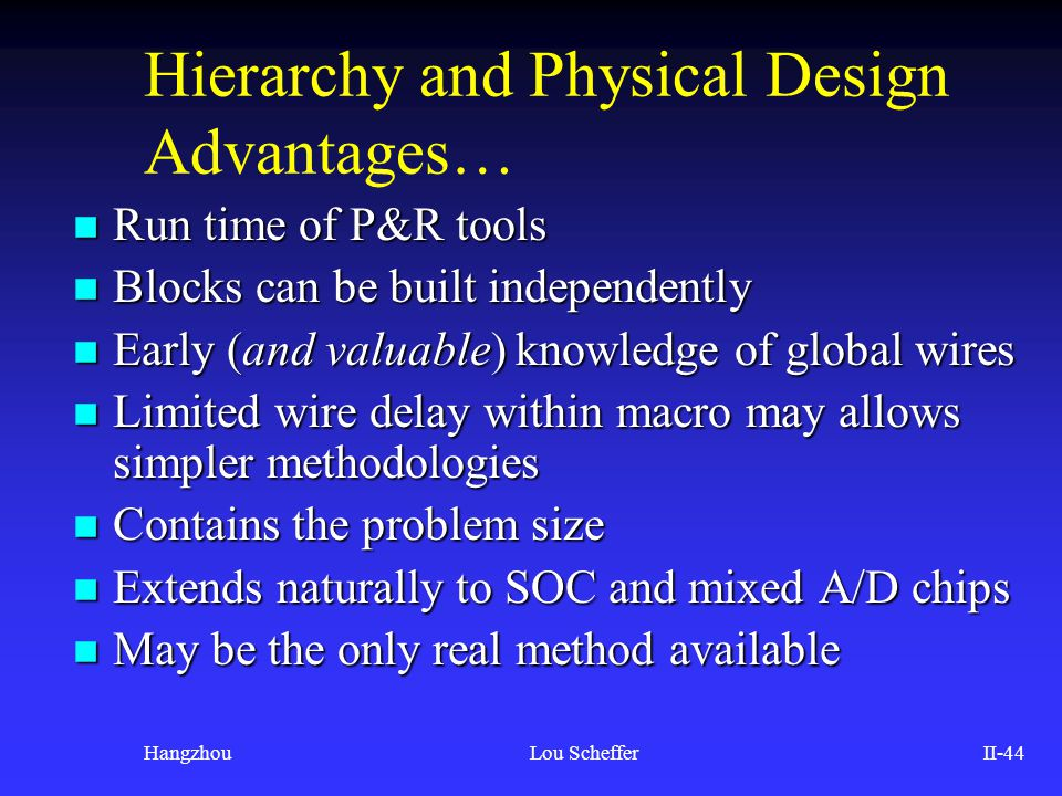 Hierarchy and Physical Design Advantages…