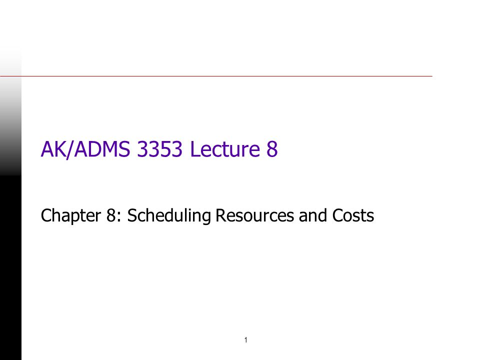 Chapter 8: Scheduling Resources and Costs