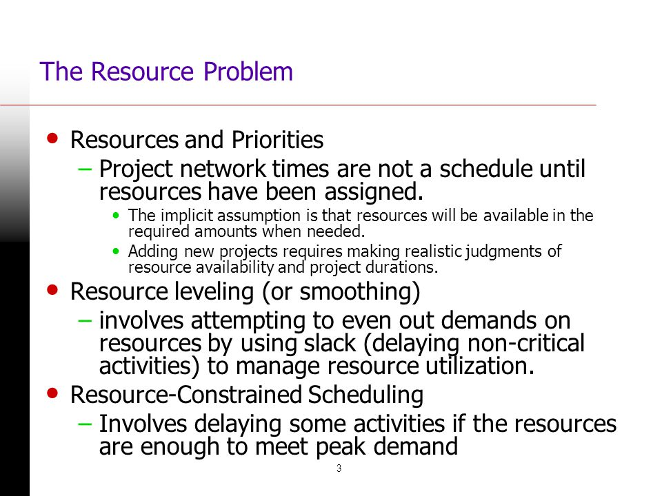 The Resource Problem Resources and Priorities