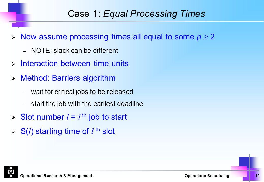 Case 1: Equal Processing Times