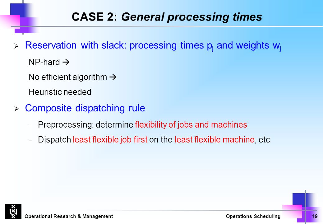 CASE 2: General processing times