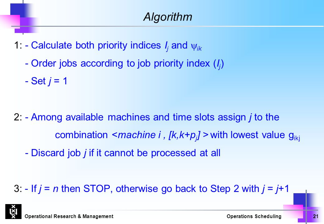 Algorithm 1: - Calculate both priority indices Ij and yik