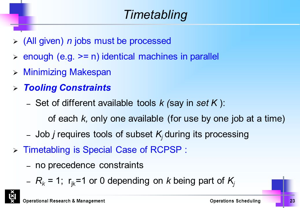 Timetabling (All given) n jobs must be processed