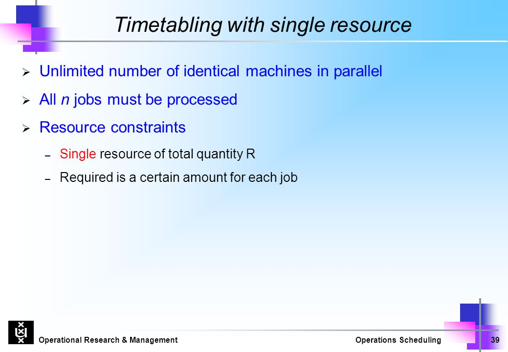 Timetabling with single resource
