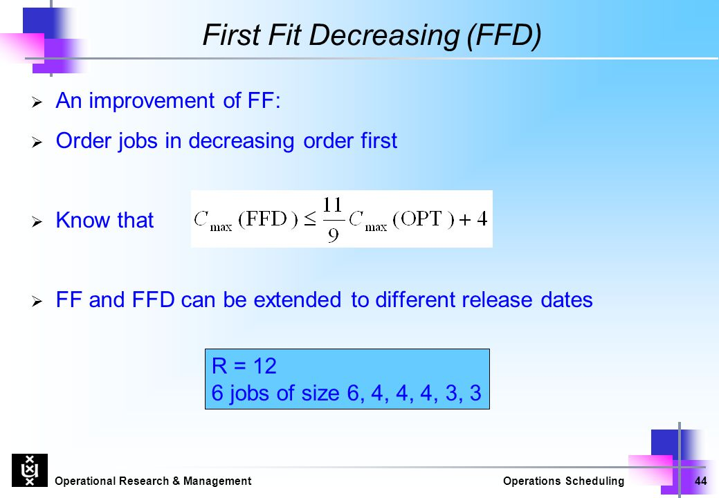 First Fit Decreasing (FFD)