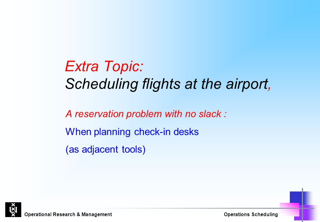 Extra Topic: Scheduling flights at the airport,
