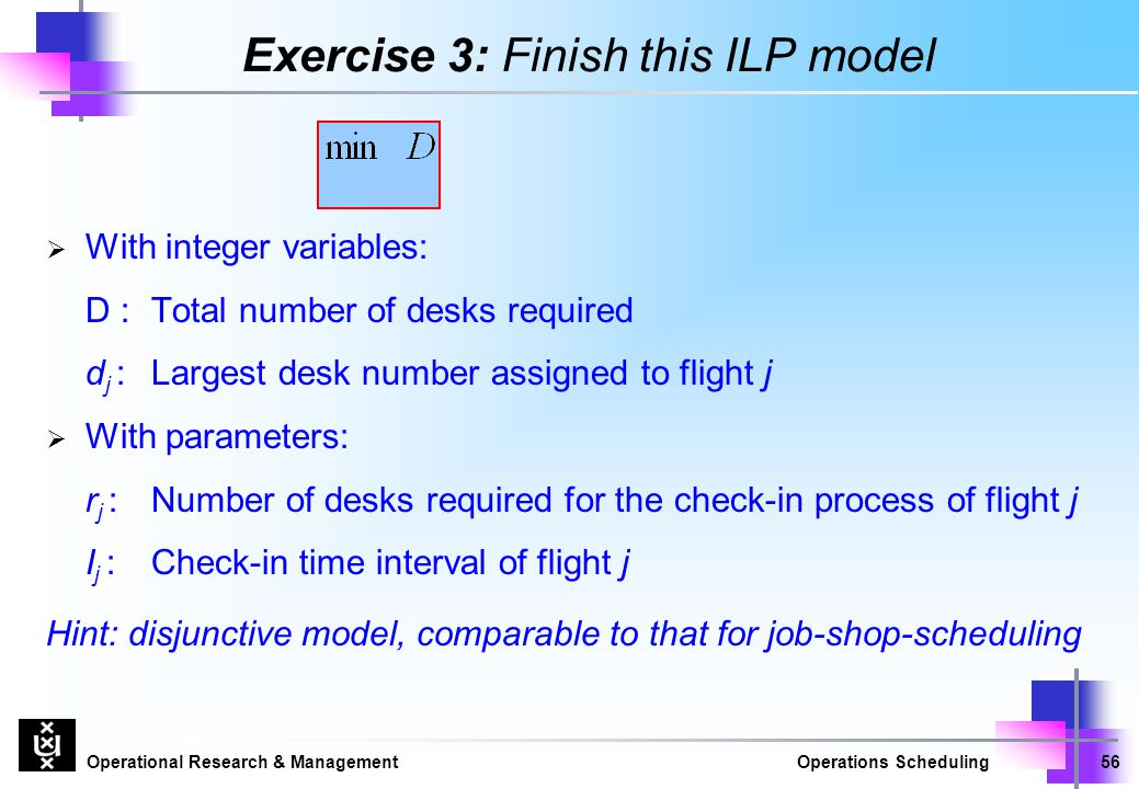 Exercise 3: Finish this ILP model