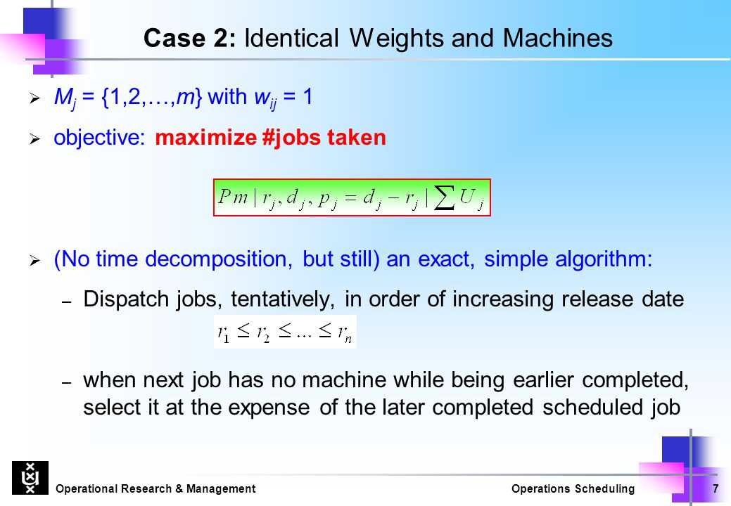 Case 2: Identical Weights and Machines