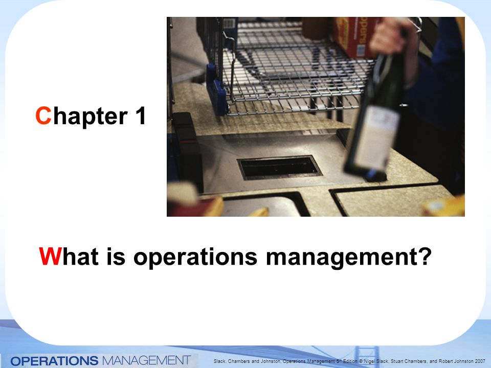 Chapter 1 What is operations management