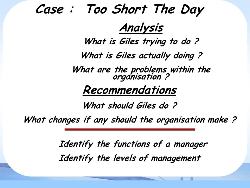 Case : Too Short The Day Analysis Recommendations