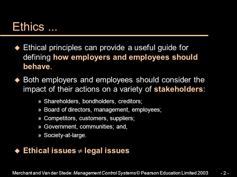 Ethics ... Ethical principles can provide a useful guide for defining how employers and employees should behave.