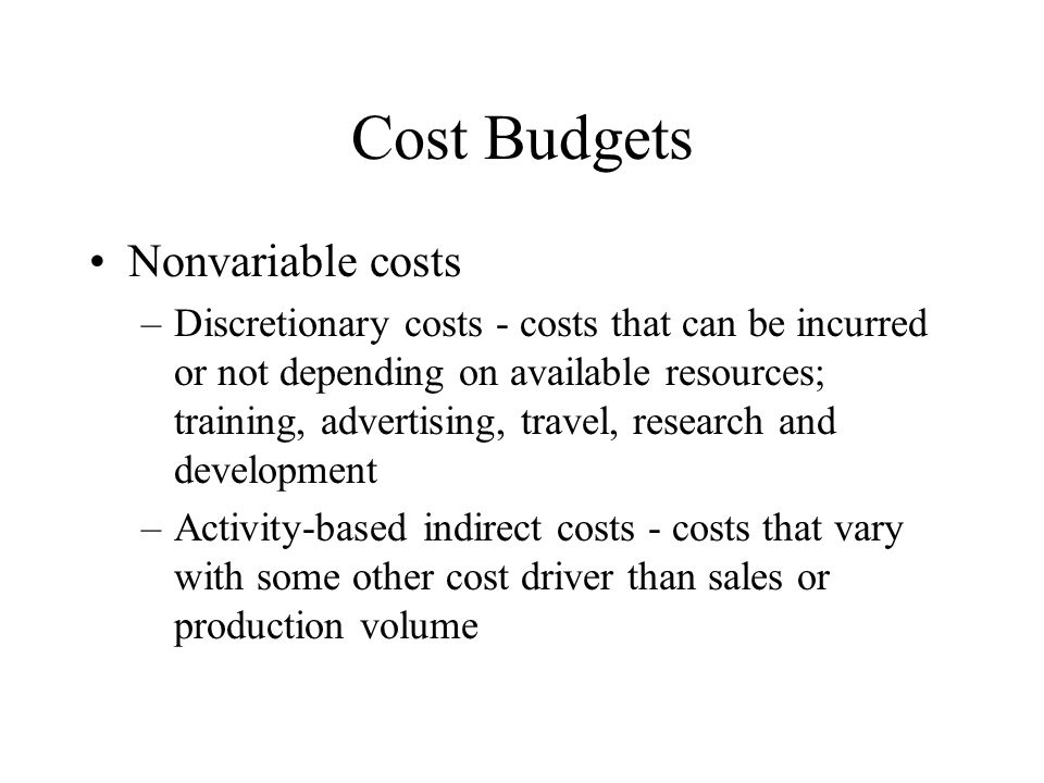 Cost Budgets Nonvariable costs