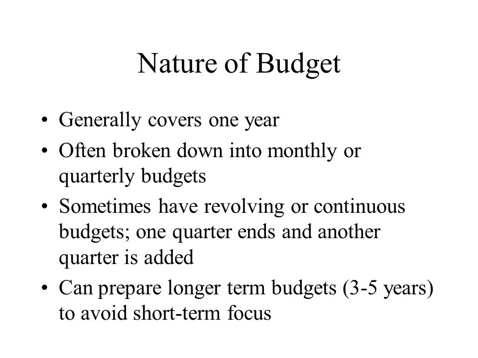 Nature of Budget Generally covers one year