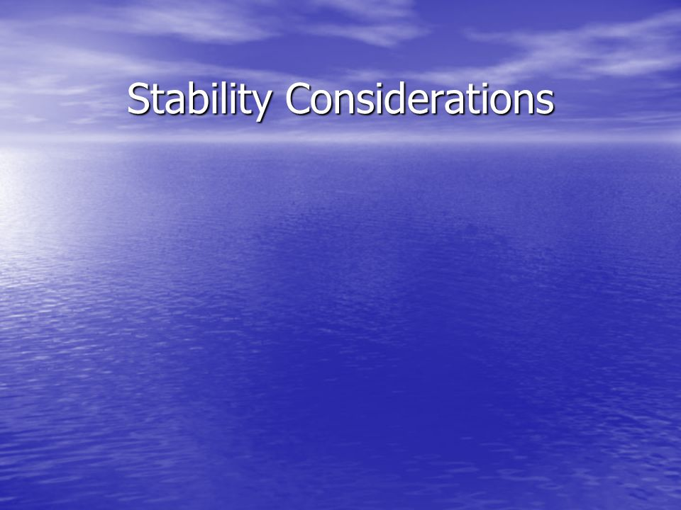 Stability Considerations