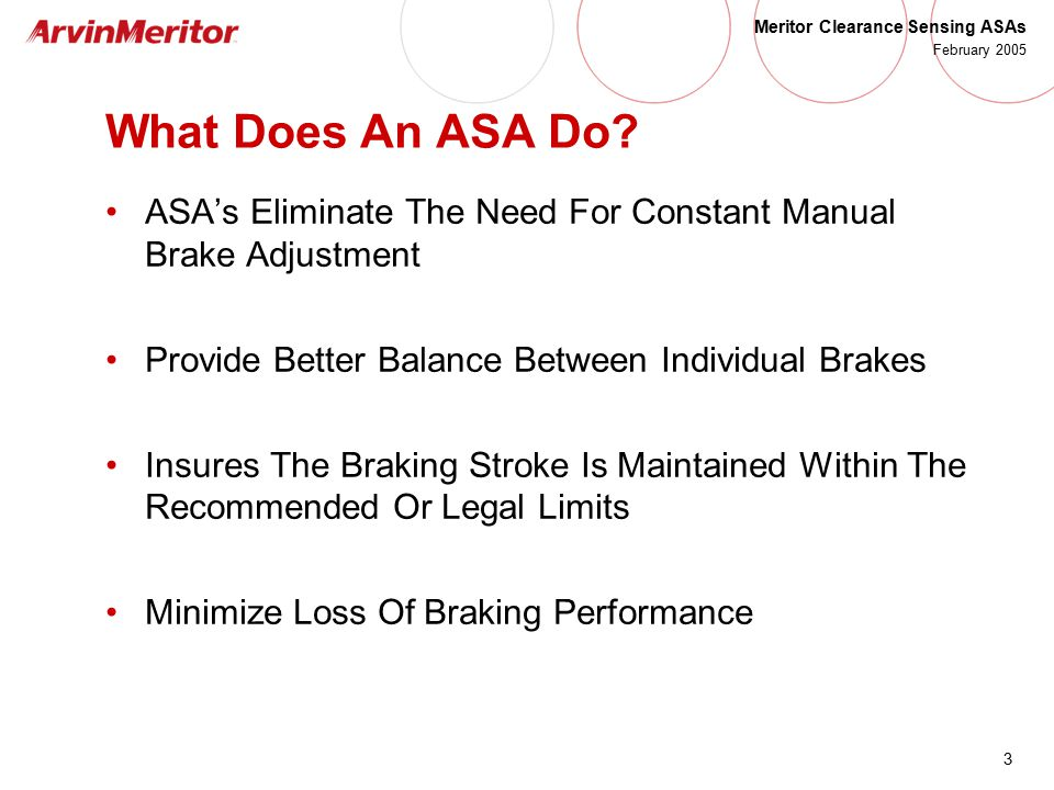 What Does An ASA Do ASA's Eliminate The Need For Constant Manual Brake Adjustment. Provide Better Balance Between Individual Brakes.