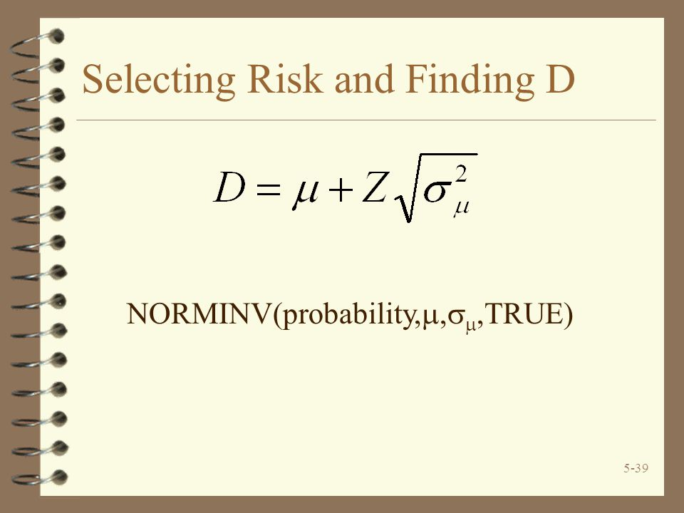 Selecting Risk and Finding D