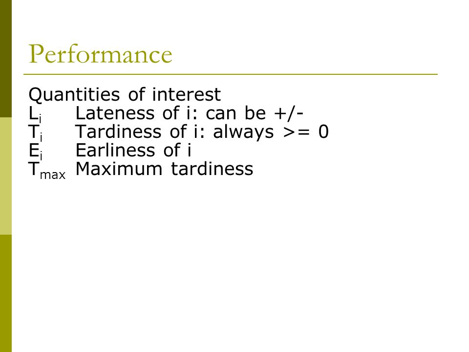 Performance Quantities of interest Li Lateness of i: can be +/-