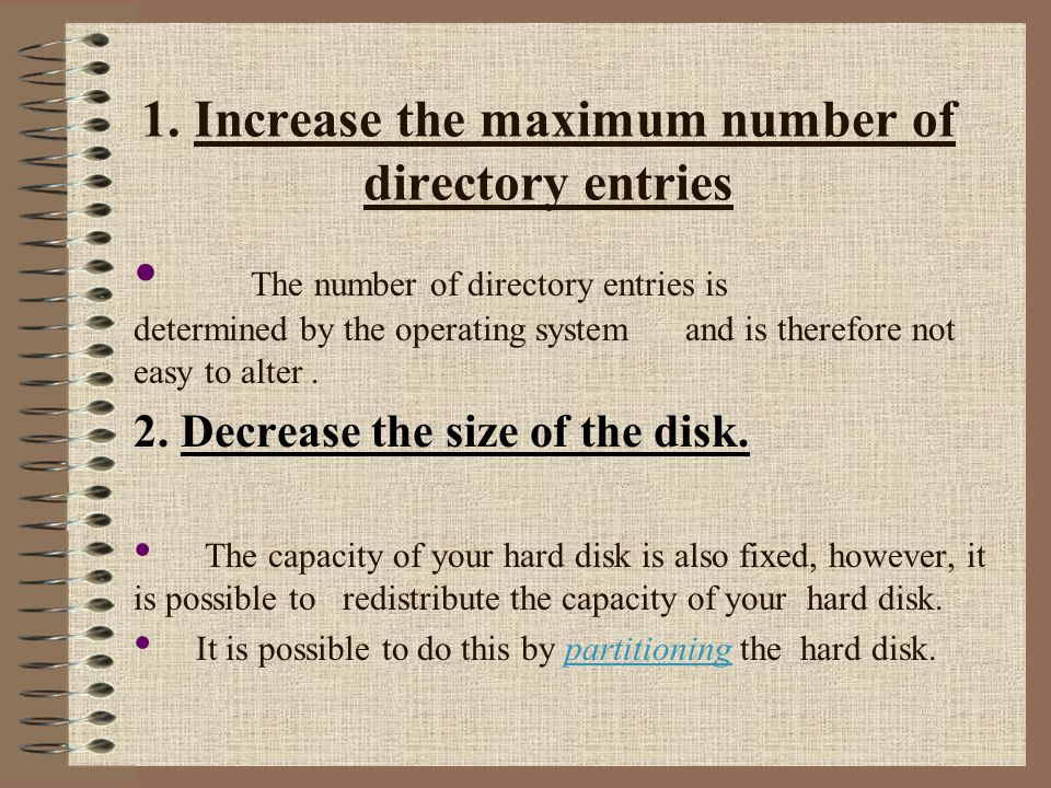 1. Increase the maximum number of directory entries