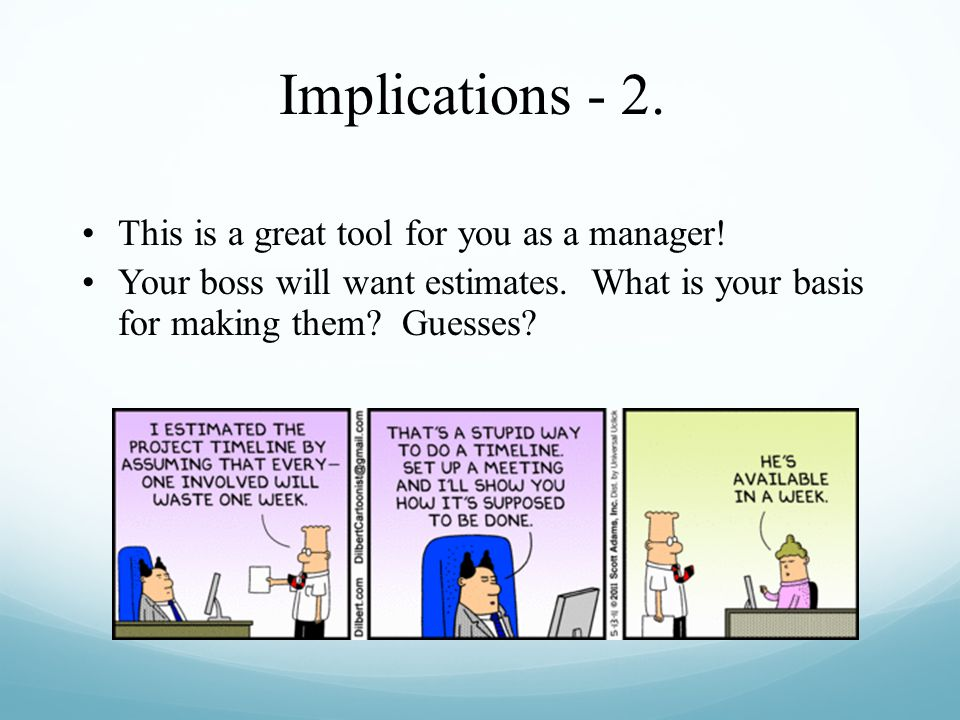 Implications - 2. This is a great tool for you as a manager!