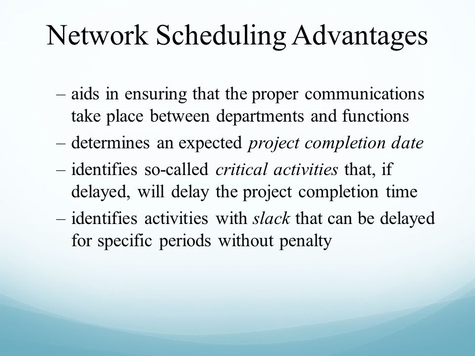 Network Scheduling Advantages