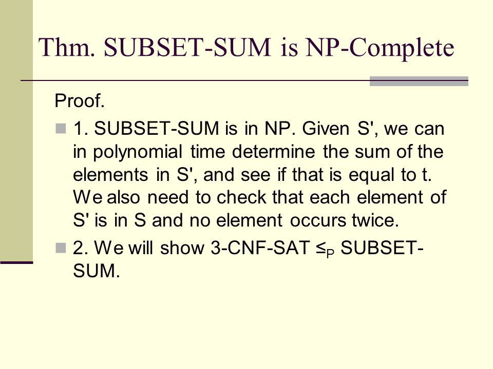 Thm. SUBSET-SUM is NP-Complete