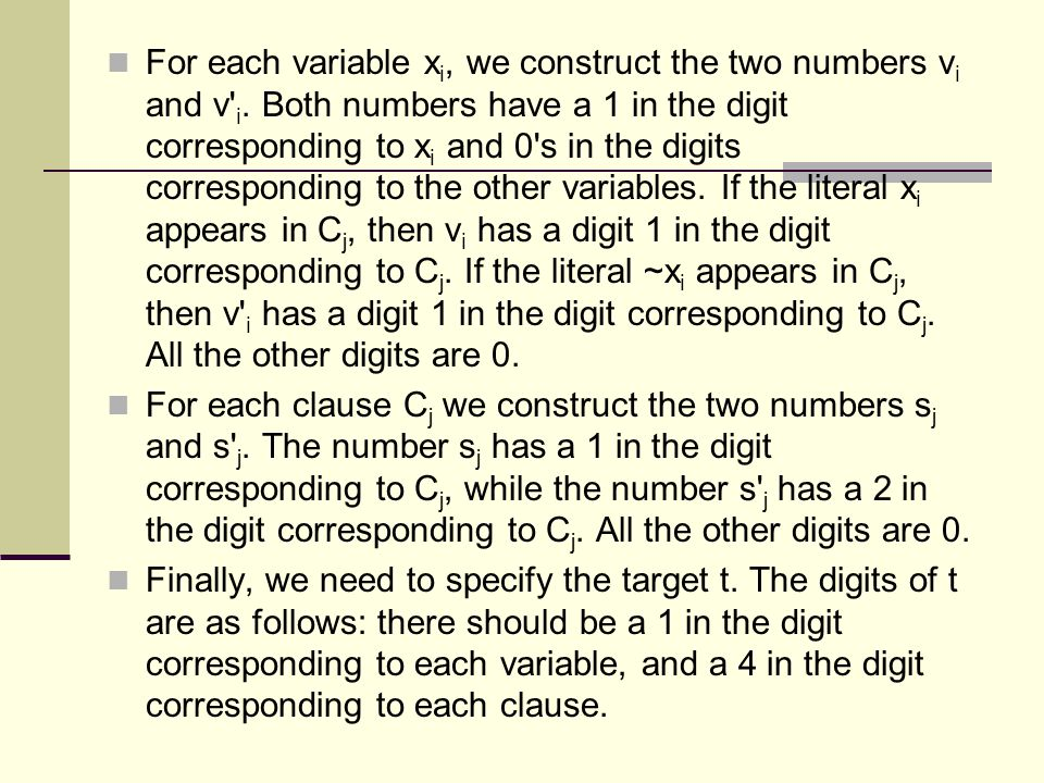 For each variable xi, we construct the two numbers vi and v i