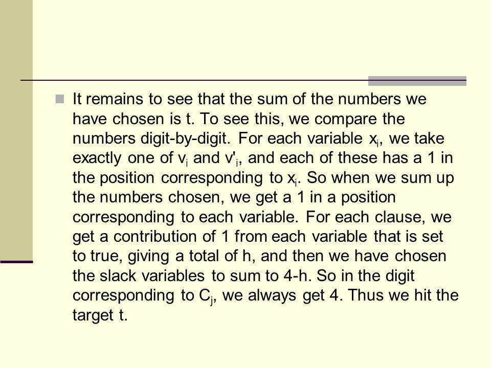 It remains to see that the sum of the numbers we have chosen is t