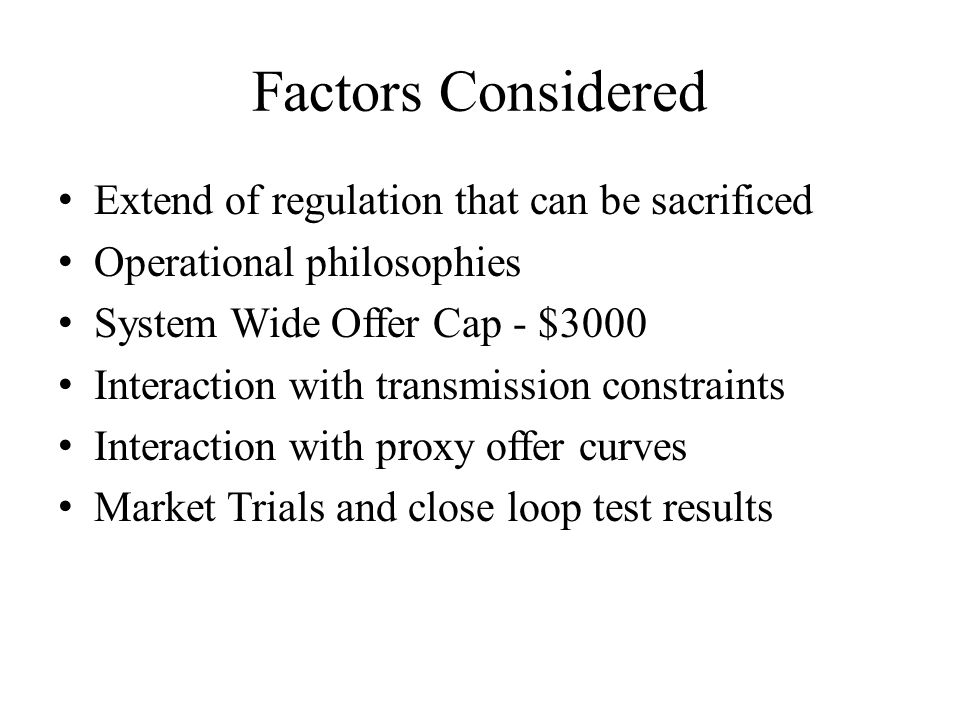 Factors Considered Extend of regulation that can be sacrificed