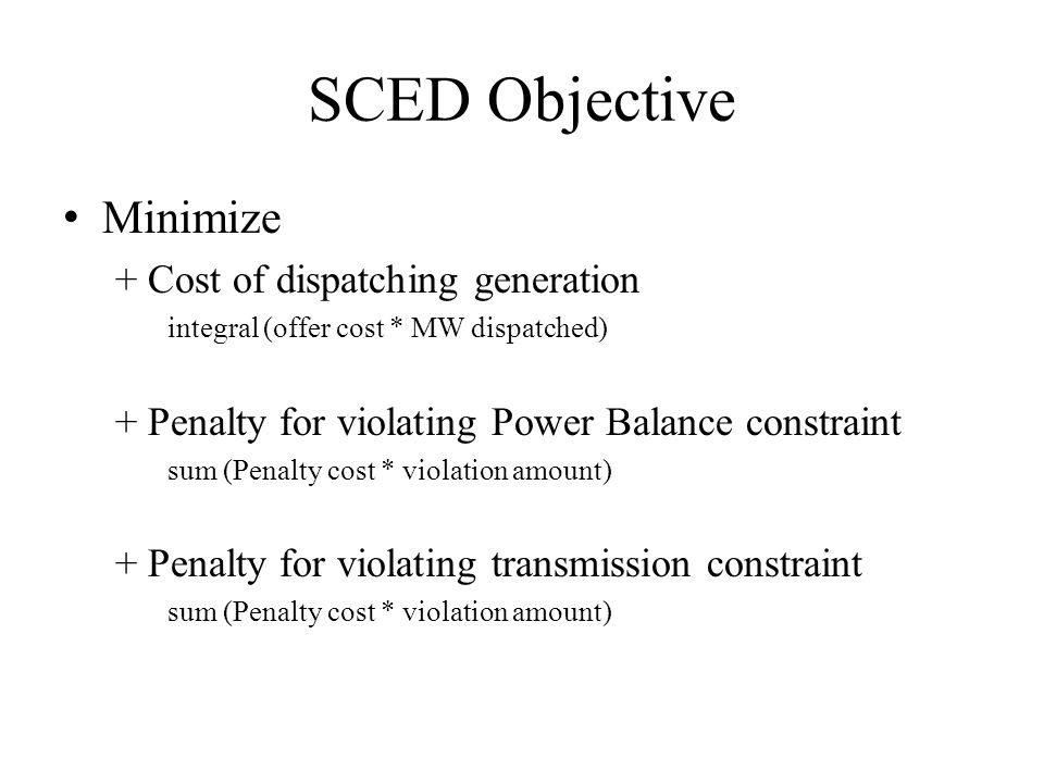 SCED Objective Minimize + Cost of dispatching generation
