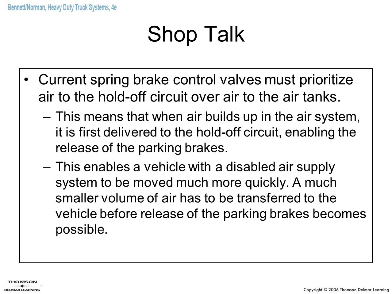 Shop Talk Current spring brake control valves must prioritize air to the hold-off circuit over air to the air tanks.