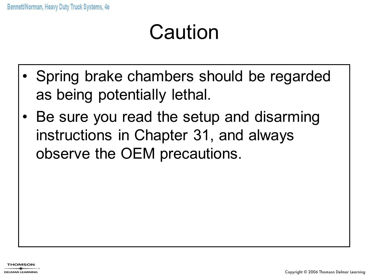 Caution Spring brake chambers should be regarded as being potentially lethal.
