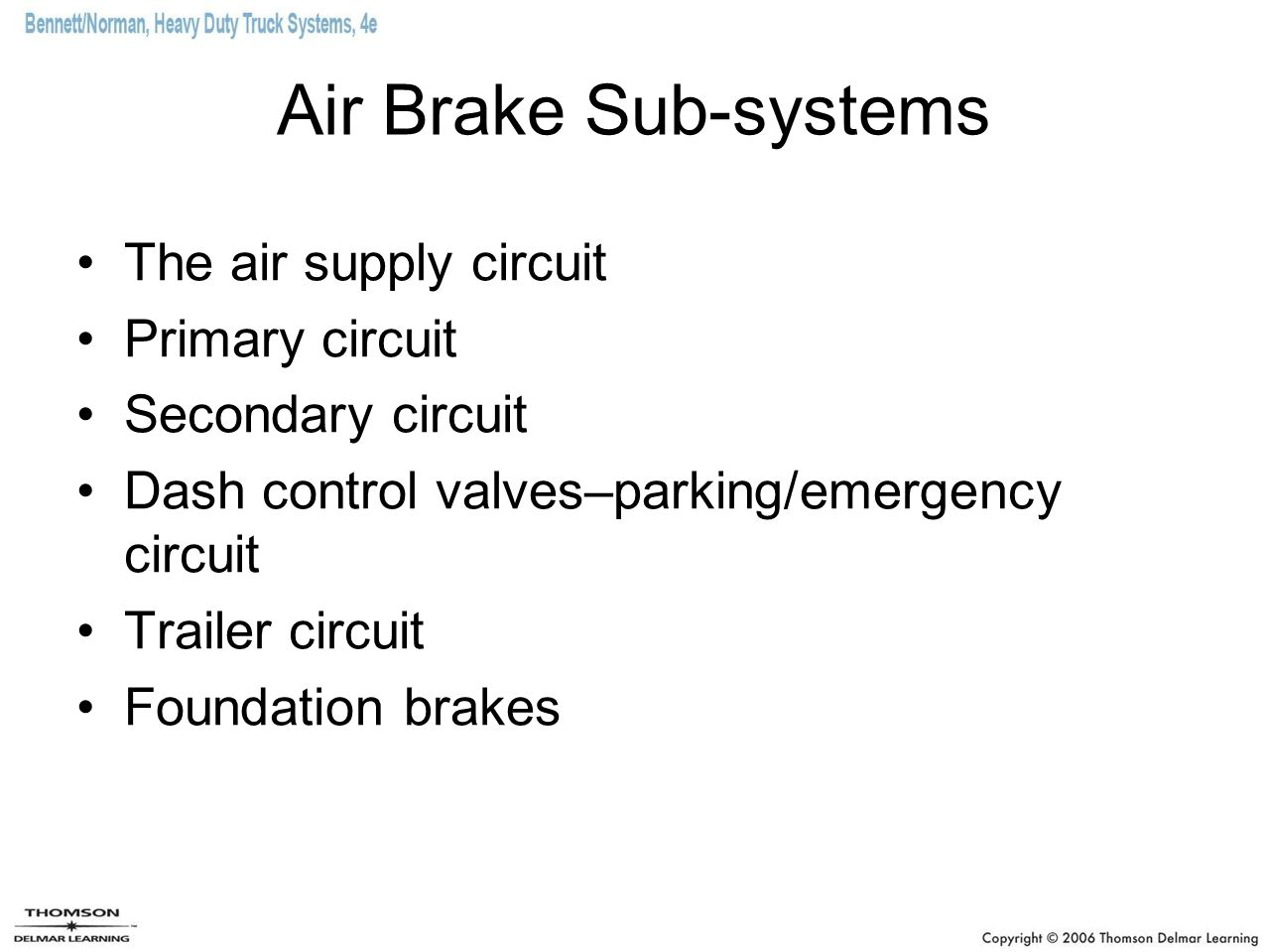 Air Brake Sub-systems The air supply circuit Primary circuit