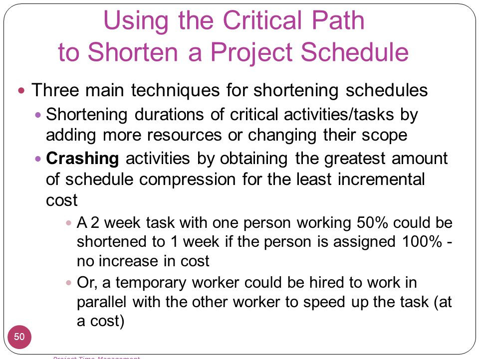 Using the Critical Path to Shorten a Project Schedule