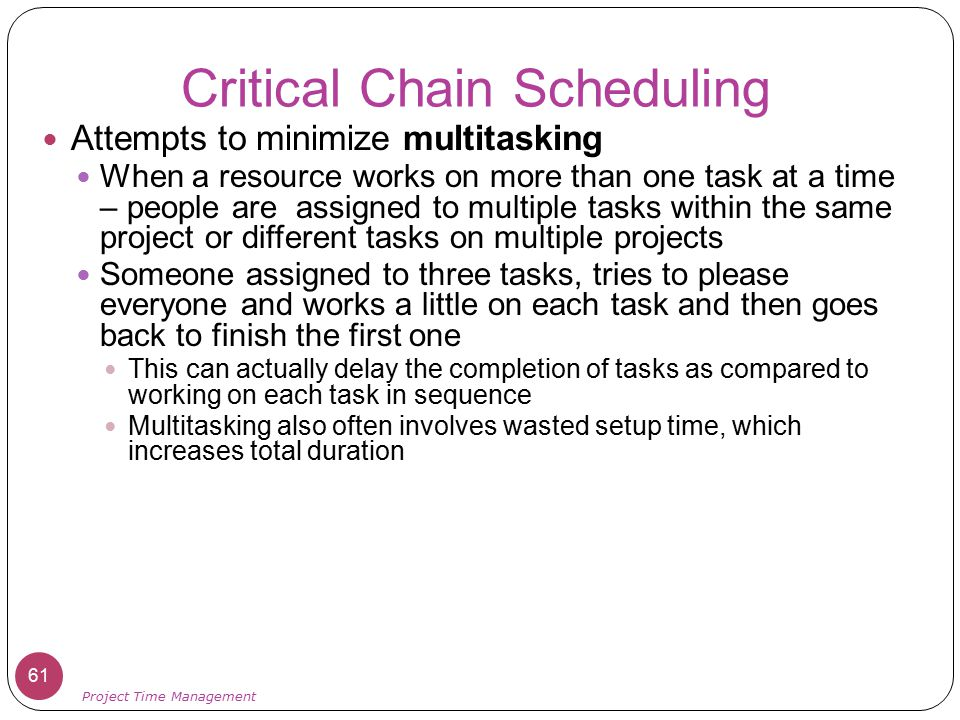 Critical Chain Scheduling