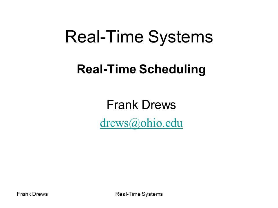 Real-Time Scheduling Frank Drews drews@ohio.edu