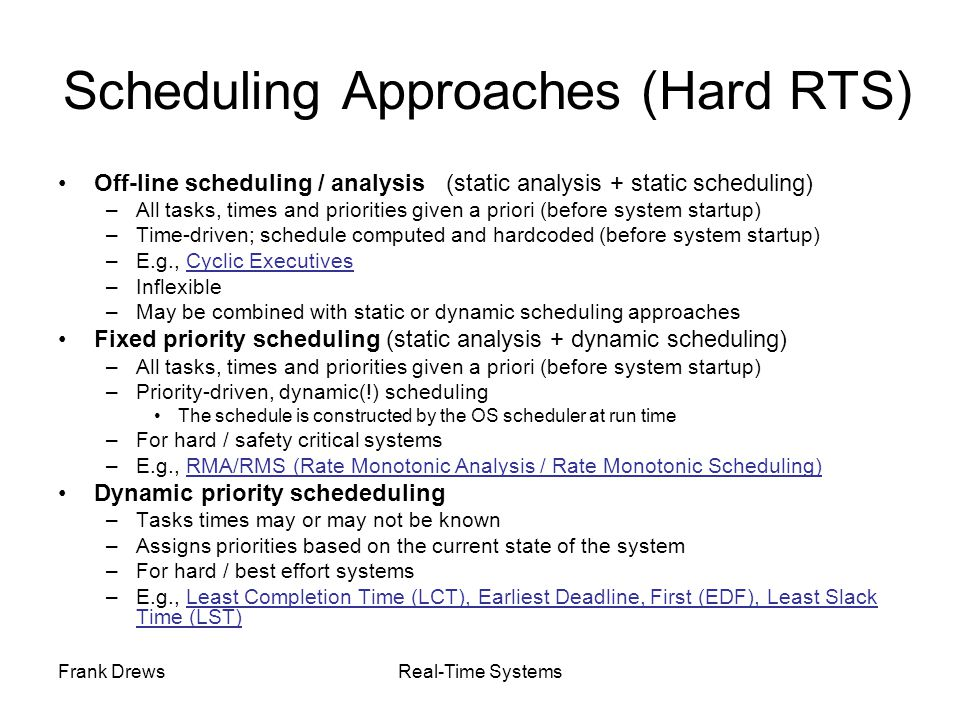 Scheduling Approaches (Hard RTS)