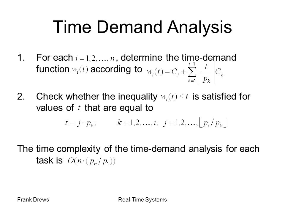Time Demand Analysis For each , determine the time-demand function according to.