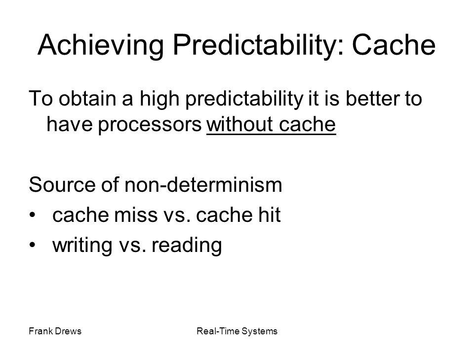 Achieving Predictability: Cache